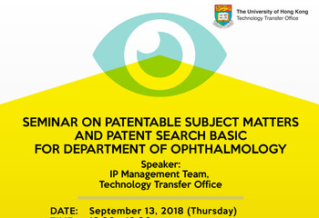 Seminar on Patentable Subject Matters and Patent Search Basic for Department of Ophthalmology
